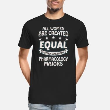 Some Women Become Pharmacology Majors - Men's Organic T-Shirt