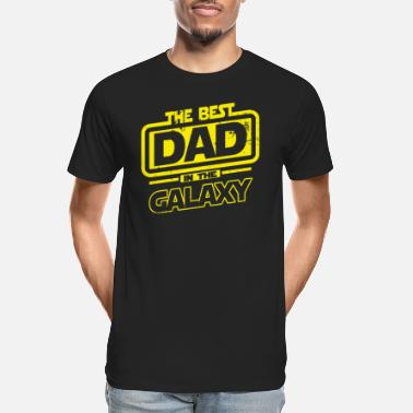Best Dad The Best Dad In The Galaxy - Men's Organic T-Shirt