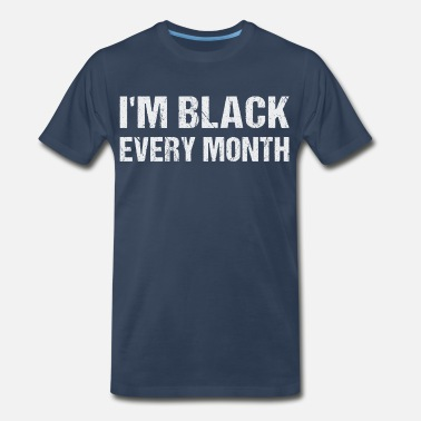 Every I'm Black Every Month - Men's Organic T-Shirt