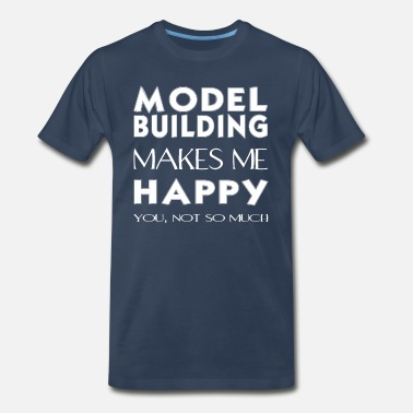 Model Building Model building - Model building makes me happy. - Men's Organic T-Shirt