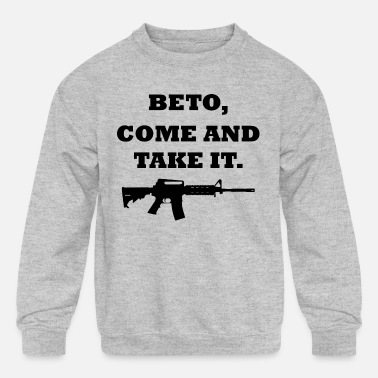 Take-off-plane Beto Come And Take It T shirts - Kids' Crewneck Sweatshirt