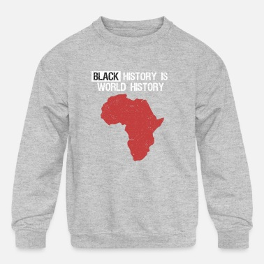 Black History Is World History Month African - Kids' Crewneck Sweatshirt