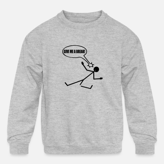 Stick Man Hoodies & Sweatshirts - Stick Man Stickman Give me a Break Fatigue KO Gift - Kids' Crewneck Sweatshirt heather gray