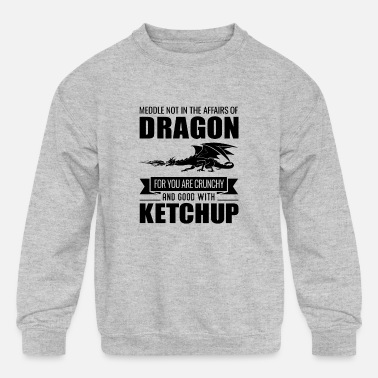 Dragons Lair Funny Meddle Not In The Affairs Of Dragons - Kids' Crewneck Sweatshirt