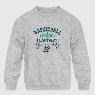 Basektball Heartbeat Funny Quotes Shirt Present - Kid's Crewneck Sweatshirt