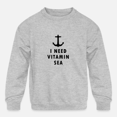 Everyone Go Back I NEED VITAMIN SEA - Kids' Crewneck Sweatshirt