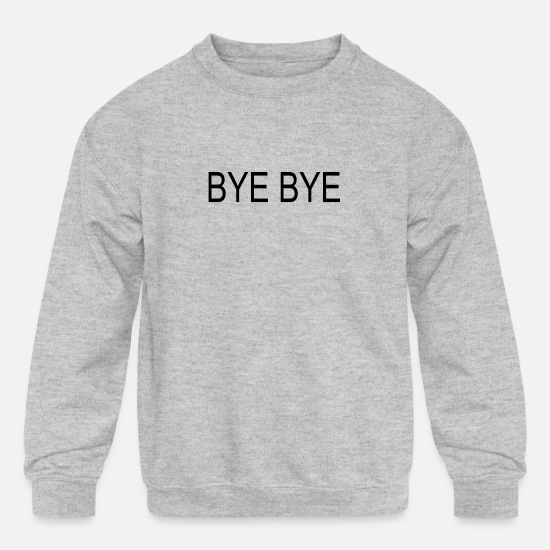 Mashup Hoodies & Sweatshirts - BYE BYE - Kids' Crewneck Sweatshirt heather gray