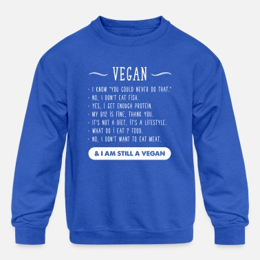 Sayings I am Still vegan - Kids' Crewneck Sweatshirt