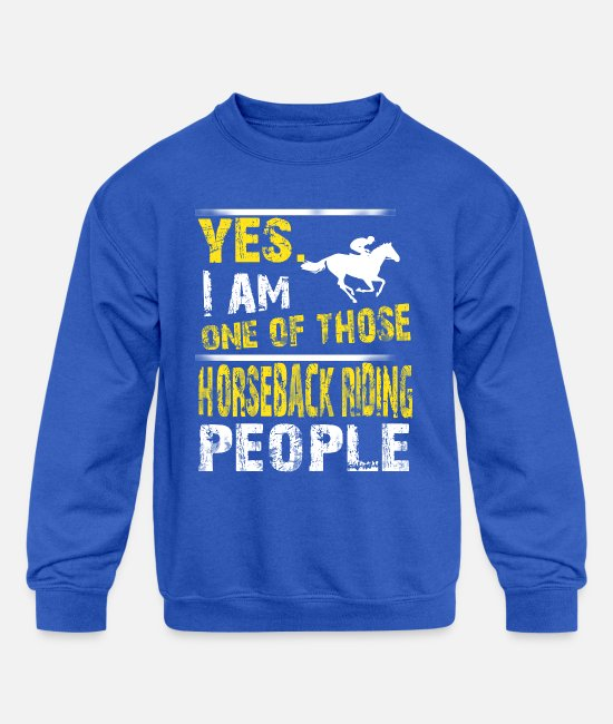 Quote Hoodies & Sweatshirts - One of those HORSEBACK RIDING people - Kids' Crewneck Sweatshirt royal blue