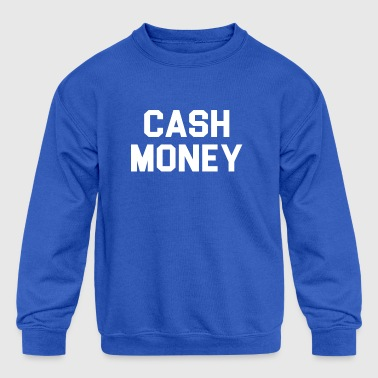 Cash money - Kid's Crewneck Sweatshirt