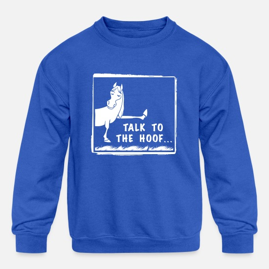 Horse Hoodies & Sweatshirts - Talk to the hoof horse design - Kids' Crewneck Sweatshirt royal blue