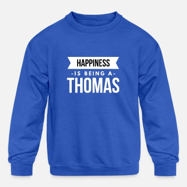 Thomas Happiness is being a Thomas - Kids' Crewneck Sweatshirt