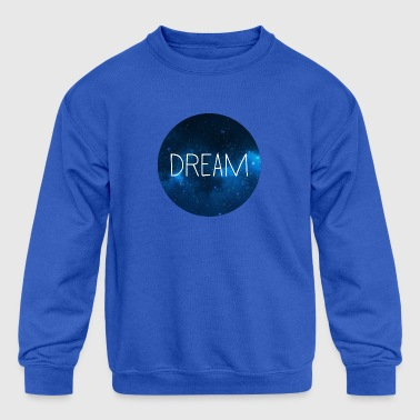 Dream - Kid's Crewneck Sweatshirt