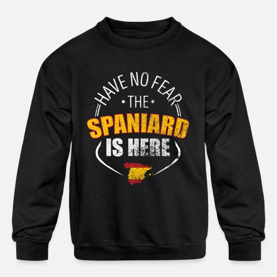 Patriot Hoodies & Sweatshirts - Have No Fear The Spaniard Is Here - Kids' Crewneck Sweatshirt black