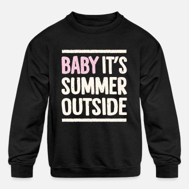 Festival Baby its summer outside - Kids' Crewneck Sweatshirt