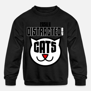 Distracted By Cats Easily distracted by Cats - Kids' Crewneck Sweatshirt