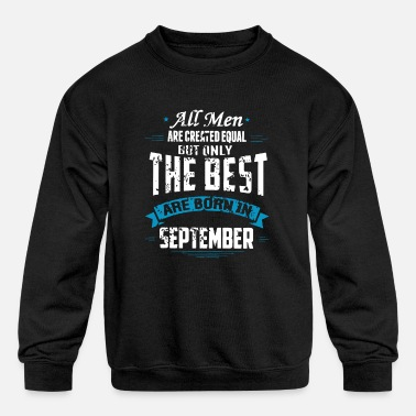 best man born in september - Kids' Crewneck Sweatshirt