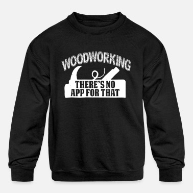 Woodworker Shirt - Kids' Crewneck Sweatshirt