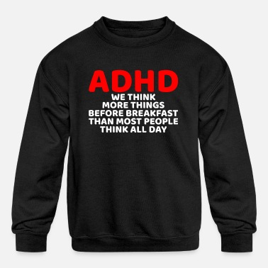 Adhd Funny ADHD Awareness - Kids' Crewneck Sweatshirt