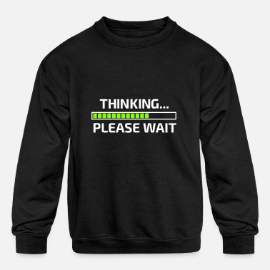 Thinking Loading Bar Thinking Please Wait Loading bar - Kids' Crewneck Sweatshirt
