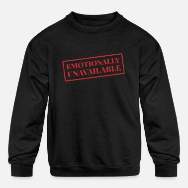 Heart Emotionally Unavailable - Kids' Crewneck Sweatshirt
