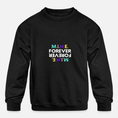Mine Forever - Kids' Crewneck Sweatshirt