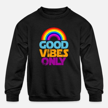 Positivity Good Vibes Only - Kids' Crewneck Sweatshirt