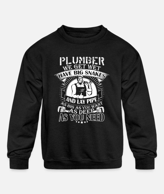 Fitter Hoodies & Sweatshirts - Plumber We Get Wet Have Lay Pipe T Shirt - Kids' Crewneck Sweatshirt black