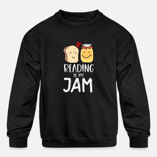 School Girls Hoodies & Sweatshirts - Reading Is My Jam - Funny Design for Bookworms and Book Lovers - Kids' Crewneck Sweatshirt black