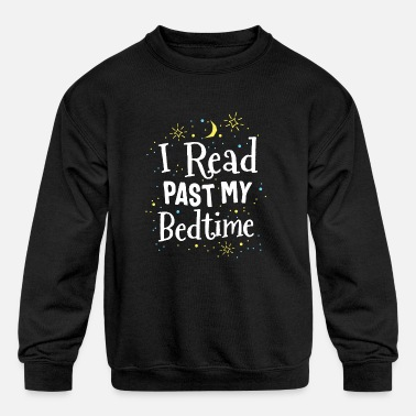 Read Read Past My Bedtime Cute Book Lover Gift Teacher - Kids' Crewneck Sweatshirt