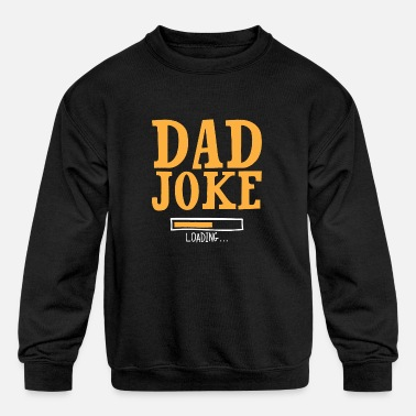 Dad Joke loading - Kids' Crewneck Sweatshirt