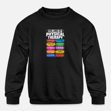 Weird The Laws Of Physical Therapy Awesome Therapist - Kids' Crewneck Sweatshirt