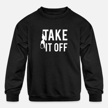 Take-off-plane Take It Off - Kids' Crewneck Sweatshirt