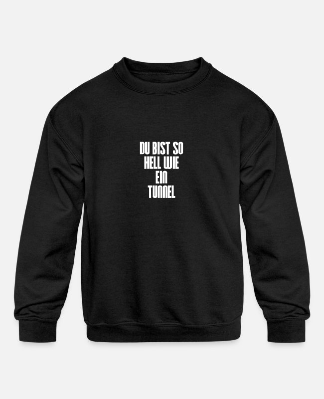 Idiot Hoodies & Sweatshirts - Tunnel bright light dumb full post dumb smart fun - Kids' Crewneck Sweatshirt black