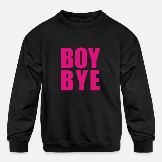 Boyband Hoodies & Sweatshirts - Boy Bye - Kids' Crewneck Sweatshirt black