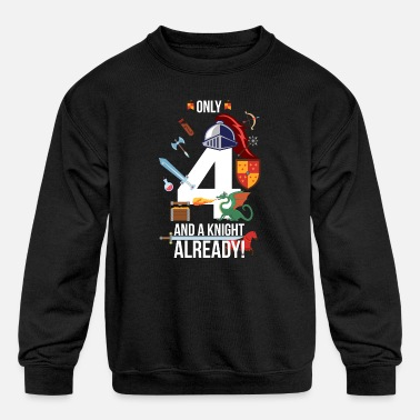 4th Birthday Boy Only 4 And A Knight Already - Kids' Crewneck Sweatshirt