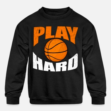 Designs For Street Play Hard Basketball Design for Training - Kids' Crewneck Sweatshirt
