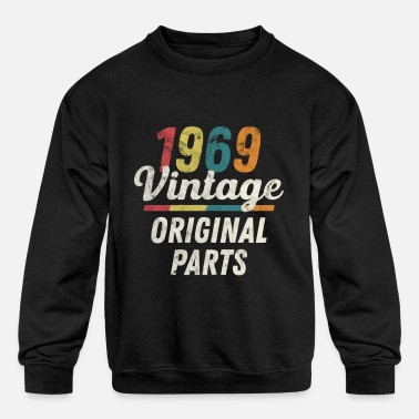 1969 Born 1969 Birthday Men Women - Kids' Crewneck Sweatshirt