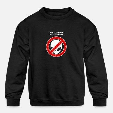 Not Allowed No aliens allowed - Kids' Crewneck Sweatshirt