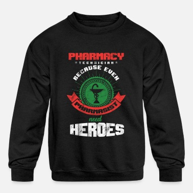 Technician Pharmacy Technician Because Pharmacist Needs - Kids' Crewneck Sweatshirt