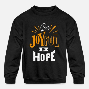 Joyful Be Joyful - Kids' Crewneck Sweatshirt