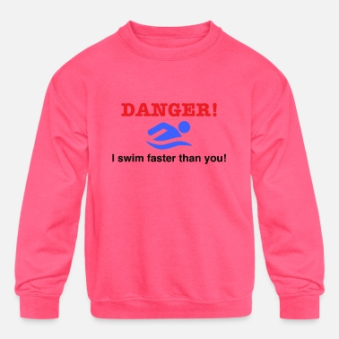 Danger! I swim faster than you! - Kids' Crewneck Sweatshirt