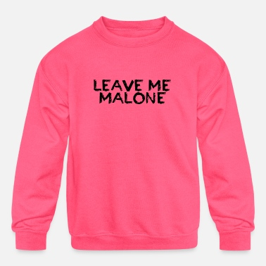 Malone Leave Me - Kids' Crewneck Sweatshirt