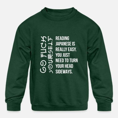 Reading Japanese Is Really Easy Reading Japanese Is Really Easy Student Quotes Fun - Kids' Crewneck Sweatshirt