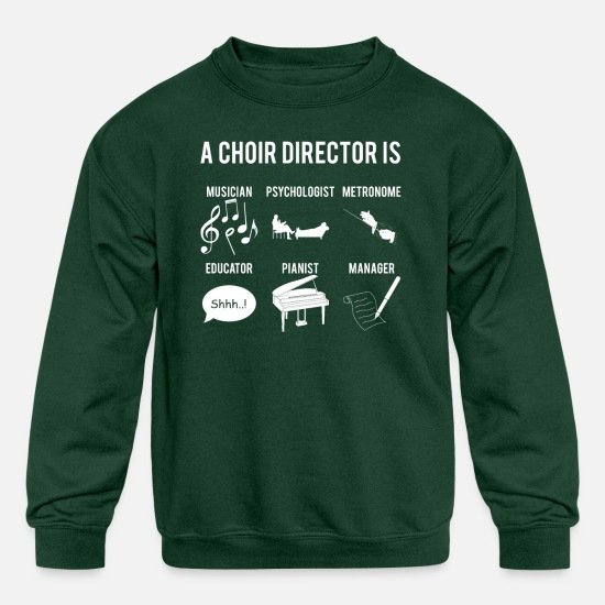 Choir Hoodies & Sweatshirts - A Choir Director Is Funny T-Shirt for Choir - Kids' Crewneck Sweatshirt forest green