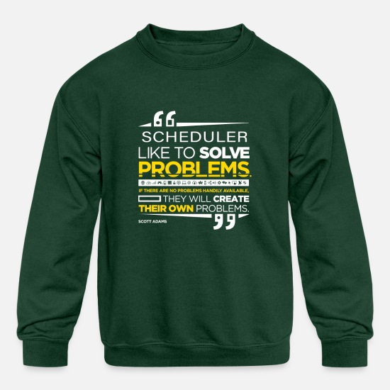 Scheduler Hoodies & Sweatshirts - Like to solve problems - Kids' Crewneck Sweatshirt forest green