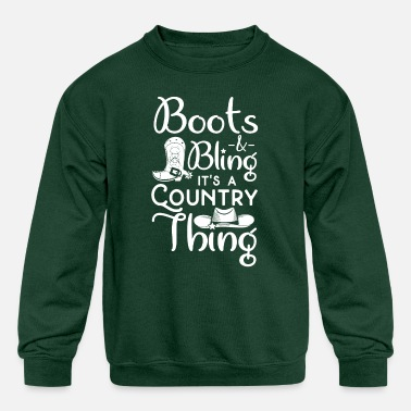 Boots Bling It s A Country Thing Funny Cowgirl T - Kids' Crewneck Sweatshirt