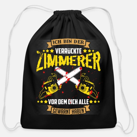 Saw Bags & Backpacks - Carpenter T-Shirt I'm the crazy carpenter - Cotton Drawstring Bag black