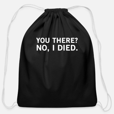 Irony You There No I Died - Funny Nonsense Statement - Cotton Drawstring Bag