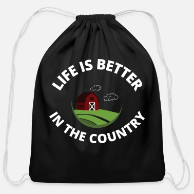 Country Life Life is Better In The Country - Cotton Drawstring Bag